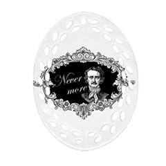 Edgar Allan Poe    Never More Oval Filigree Ornament (two Sides) by Valentinaart