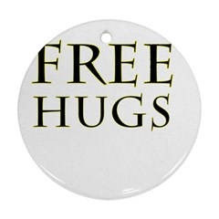 Freehugs Round Ornament (two Sides) by cypryanus