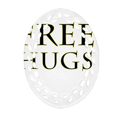 Freehugs Oval Filigree Ornament (two Sides) by cypryanus