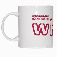 DESPERATE (MUG) White Mug by PhotoGenius