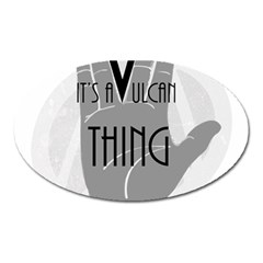 Vulcan Thing Oval Magnet by Howtobead