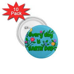 Earth Day 1 75  Buttons (10 Pack) by Valentinaart