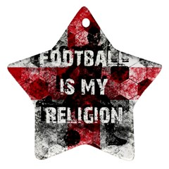 Football Is My Religion Star Ornament (two Sides) by Valentinaart