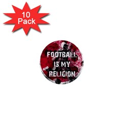Football Is My Religion 1  Mini Buttons (10 Pack)  by Valentinaart