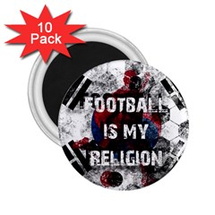 Football Is My Religion 2 25  Magnets (10 Pack)  by Valentinaart