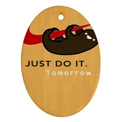 Sloth Just Do It Tomorrow Ornament (oval)