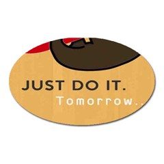 Sloth Just Do It Tomorrow Oval Magnet