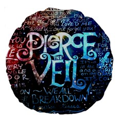 Pierce The Veil Quote Galaxy Nebula Large 18  Premium Round Cushions by Samandel