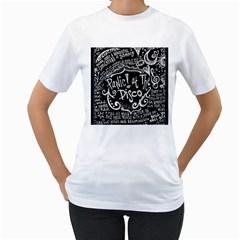 Panic! At The Disco Lyric Quotes Women s T Shirt (white)  by Samandel