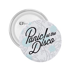 Panic At The Disco Quote 2 25  Buttons