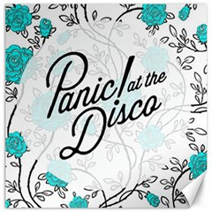 Panic At The Disco Quote Canvas 12  X 12   by Samandel