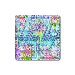 Drake 1 800 Hotline Bling Square Magnet by Samandel