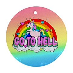 Go To Hell   Unicorn Round Ornament (two Sides) by Valentinaart