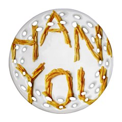 Thank You French Fries Round Filigree Ornament (two Sides)