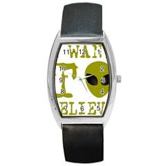 I Want To Believe Barrel Style Metal Watch