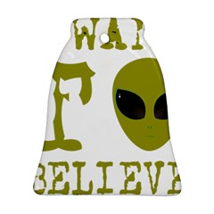 I Want To Believe Ornament (bell)