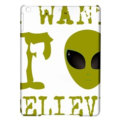 I Want To Believe Ipad Air Hardshell Cases