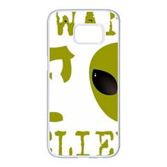 I Want To Believe Samsung Galaxy S7 Edge White Seamless Case by Samandel