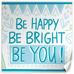 Motivation Positive Inspirational Canvas 12  X 12   by Sapixe