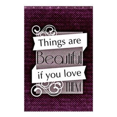 Beautiful Things Encourage Shower Curtain 48  X 72  (small)  by Sapixe