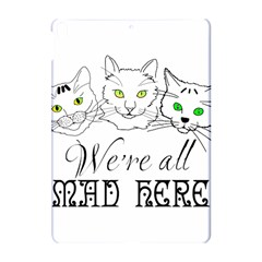 Funny Cats  We Are All Mad Here Apple Ipad Pro 10 5   Hardshell Case by FunnyCow
