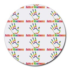 Acts Of Kindness Round Mousepads