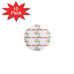 Acts Of Kindness 1  Mini Magnet (10 Pack)