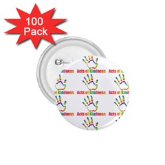 Acts Of Kindness 1 75  Buttons (100 Pack)