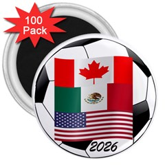 United Football Championship Hosting 2026 Soccer Ball Logo Canada Mexico Usa 3  Magnets (100 Pack)