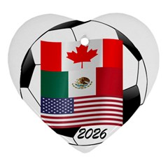 United Football Championship Hosting 2026 Soccer Ball Logo Canada Mexico Usa Heart Ornament (two Sides)