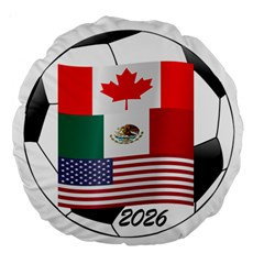 United Football Championship Hosting 2026 Soccer Ball Logo Canada Mexico Usa Large 18  Premium Round Cushions