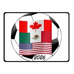United Football Championship Hosting 2026 Soccer Ball Logo Canada Mexico Usa Double Sided Fleece Blanket (small)
