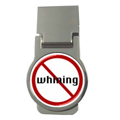No Whining Money Clip (Round) from ArtsNow.com Front
