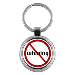 No Whining Key Chain (Round) from ArtsNow.com Front