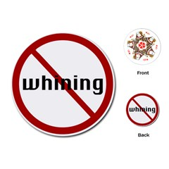No Whining Playing Cards (Round) from ArtsNow.com Front