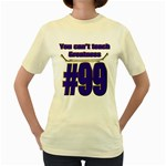 You Can t Teach Greatness Women s Yellow T-Shirt