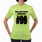 You Can t Teach Greatness Women s Green T-Shirt