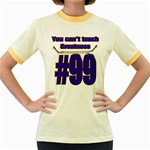 You Can t Teach Greatness Women s Fitted Ringer T-Shirt