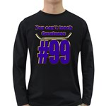 You Can t Teach Greatness Long Sleeve Dark T-Shirt