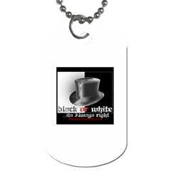 Black or White -  Dog Tag (One Side) by BlackHatWorld