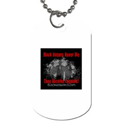 Black Hatters Never Die -  Dog Tag (One Side) by BlackHatWorld