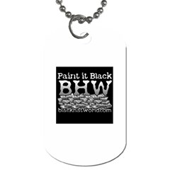 Paint It Black -  Dog Tag (Two Sides) by BlackHatWorld