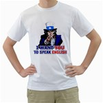I WANT YOU TO SPEAK ENGLISH White T-Shirt