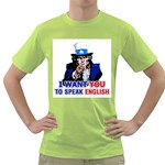 I WANT YOU TO SPEAK ENGLISH Green T-Shirt