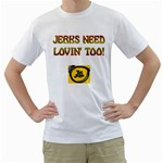 jerks need lovin  too White T-Shirt