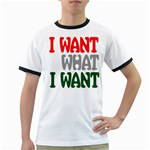 i want what i wan Ringer T