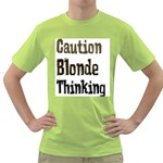 CAUTION BLONDE THINKING Green T-Shirt