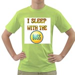i sleep with the boss Green T-Shirt