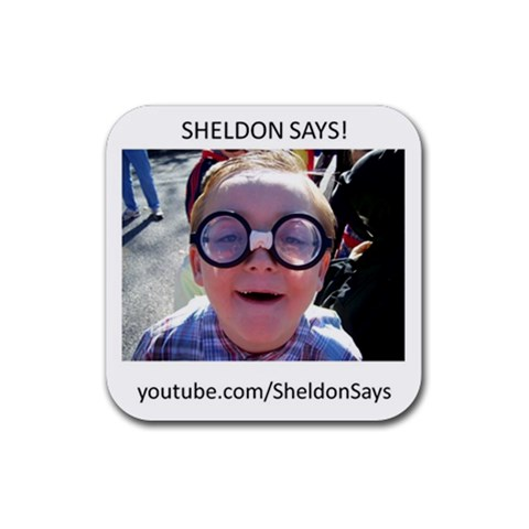 Sheldon Says! By Zre   Rubber Square Coaster (4 Pack)   Tzkmata92jre   Www Artscow Com Front