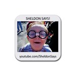 Sheldon Says! - Rubber Square Coaster (4 pack)
